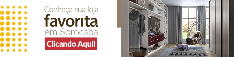 Conheça a sua loja Favorita em Sorocaba